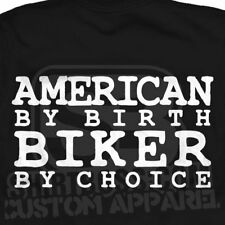 American by Birth T-Shirt - Biker By Choice Motorcycle - All Sizes & Colors