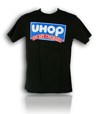 Funny T-Shirt UHOP on my CHORIZO New All Sizes! Fast Shipping in the US