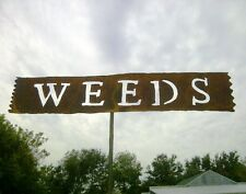 Weeds Tin Sign for your Home or Garden Decor - Metal Yard Art Flower Stake