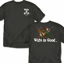 Wife is good - Hunting - T-Shirt - Adult Sizes