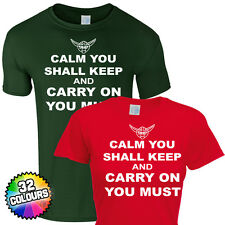 CALM YOU SHALL KEEP AND CARRY ON U MUST T SHIRT - STAR YODA TSHIRT WARS GIFT TOP