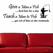 Give a Man a Fish, Feed Him For a Day Vinyl Wall Decal Sticker - Funny