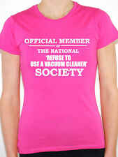 REFUSE TO USE A VACUUM CLEANER - OFFICIAL MEMBER - Clean Themed Women's T-Shirt