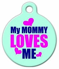MY MOMMY LOVES ME - Custom Personalized Pet ID Tag for Dog and Cat Collars