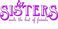 "Sisters Make the Best  Friends Vinyl Decal | Wall Sticker 12"" x 4"" [Quote 24]"