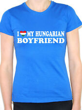 I LOVE MY HUNGARIAN BOYFRIEND - Hungary / Europe Themed Womens T-Shirt