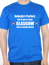 NOBODY'S PERFECT BUT IF YOU'RE FROM GLASGOW - Scotland / UK Themed Mens T-Shirt