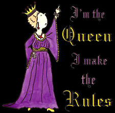 I'm the Queen I Make The Rules T-Shirt PLUS SIZE -or- SUPERSIZE T72F Rhinestone