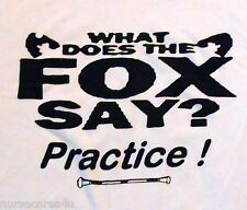 BATON TWIRLING T SHIRT WHAT DOES THE FOX SAY? PRACTICE! ADULTS KIDS YOUTH