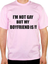 I'M NOT GAY BUT MY BOYFRIEND IS - Relationship / Novelty Themed Mens T-Shirt