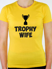 TROPHY WIFE - Relationship / Birthday Gift / Novelty / Fun Themed Womens T-Shirt