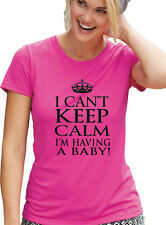 "Pregnant PINK T-Shirt ""I CANT KEEP CALM, I'm HAVING a BABY"" New Pregnancy Tee"