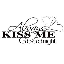 Always KISS ME Goodnight Wall Art Graphics Vinyl Decal Lettering Words XL Sizes