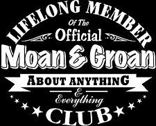 Moan & Groan About Everything and Anything Shirt Great Xmas Gift For Dad