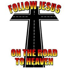 Follow Jesus On The Road To Heaven T-Shirt All Sizes & Colors