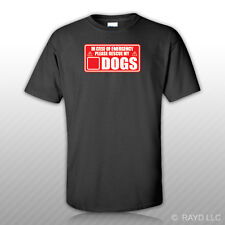 In Case of Emergency Rescue My Dogs T-Shirt Tee Shirt Free Sticker save pets #2