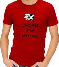 Cows Milk is For Baby Cows Vegan Healthy Food LIfestyle Funny T-shirt Tshirt Tee