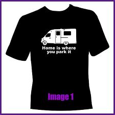 MOTORHOME RV HOME IS WHERE YOU PARK IT FUNNY HUMOUR T-SHIRT