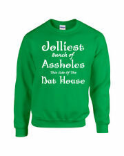 Jolliest Bunch of A$$ Holes in the Nut House UGLY SWEATER Crew Sweatshirt 1009