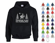 CHRISTMAS IS TWO F*CKING DEER - XMAS HOODIE FUNNY RUDE JOKE - 27 COLOURS