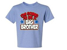 I'M GOING TO BE A BIG BROTHER Kids T-Shirt JERZEES BRAND Size 6 MONTHS TO 18-20