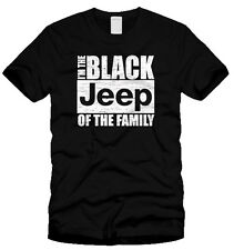 I'M the Black JEEP of The Family funny T shirt 4x4 Truck off road