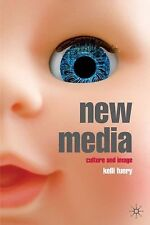 New Media : Culture and Image by Kelli Fuery (2008, Paperback)