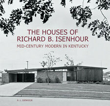 Mid-Century Modern in Kentucky - The Houses of Richard B Isenhour - Architecture