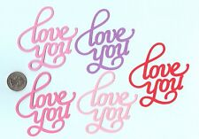 """Love Die Cuts - """"Love You"""" Die Cuts - 10 pcs. 3"""" x 3"""" You choose any color(s)"""