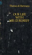 OUR LIFE with MR. GURDJIEFF Thomas De Hartmann FOURTH WAY