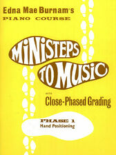 EDNA MAE BURNAM - Piano Course : Ministeps To Music : Phase 1 : Hand Positioning