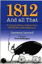 LAWRENCE LEONARD - 1812 And All That (History of Music)