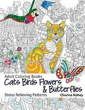 Adult Coloring Book: Cats Birds Flowers and Butterflies