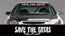Save The Tatas windshield banner decal sticker, choice of size & color TA TA's
