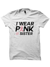 I WEAR PINK FOR MY SISTER SHIRT BREAST CANCER AWARENESS SHIRT FIGHT CANCER TEE