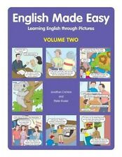 English Made Easy: Learning English Through Pictures: v. 2 by Pieter Koster