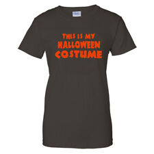 THIS IS MY HALLOWEEN COSTUME FUNNY Trick Treat ORANGE PRINT LADIES T shirt 496