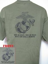 USMC T-SHIRT/ NOT AS LEAN NOT AS MEAN BUT STILL A MARINE/ MILITARY/ VETERAN/ NEW