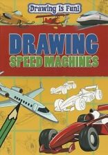 Drawing Speed Machines (Drawing Is Fun! (Paperback)) by Rebecca Clunes