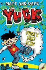 Yuck's Fart Club: And Yuck's Sick Trick (Yuck (Hardcover)) by Matt and Dave