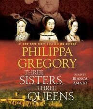 Three Sisters, Three Queens [Audio] by Philippa Gregory