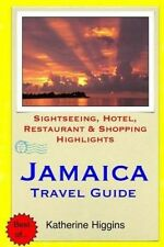 Jamaica Travel Guide: Sightseeing, Hotel, Restaurant & Shopping Highlights by Ka