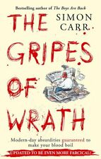 The Gripes of Wrath: Modern Day Absurdities Guaranteed to Make Your Blood Boil,