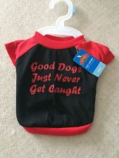"DOG PET TEE SHIRT ""GOOD DOGS JUST NEVER GET CAUGHT"" RED & BLACK NWT"