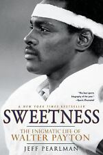 NEW (2DAY SHIP) Sweetness: The Enigmatic Life of Walter Payton, PAPERBACK, 2012