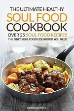 2DAY SHIPPING | The Ultimate Healthy Soul Food Cookbook - Over 25 Sou, PAPERBACK