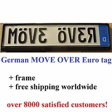 German MOVE OVER (mirrored) EURO license plate tag + frame licence plates mirror