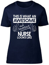 This is what an Awesome and Amazing Nurse Looks Like Womens Ladies T-Shirt