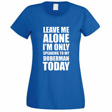 SPEAKING TO MY DOBERMAN - Dog / Pet / Gift Idea / Funny Themed Women's T-Shirt