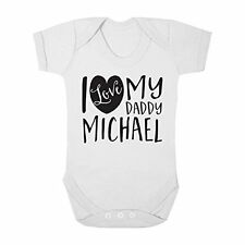 Personalised with ANY NAME I Love my Daddy Cute Boy & Girl Baby Vest Bodysuit